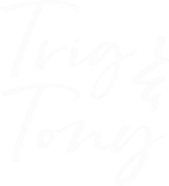 Trig & Tony